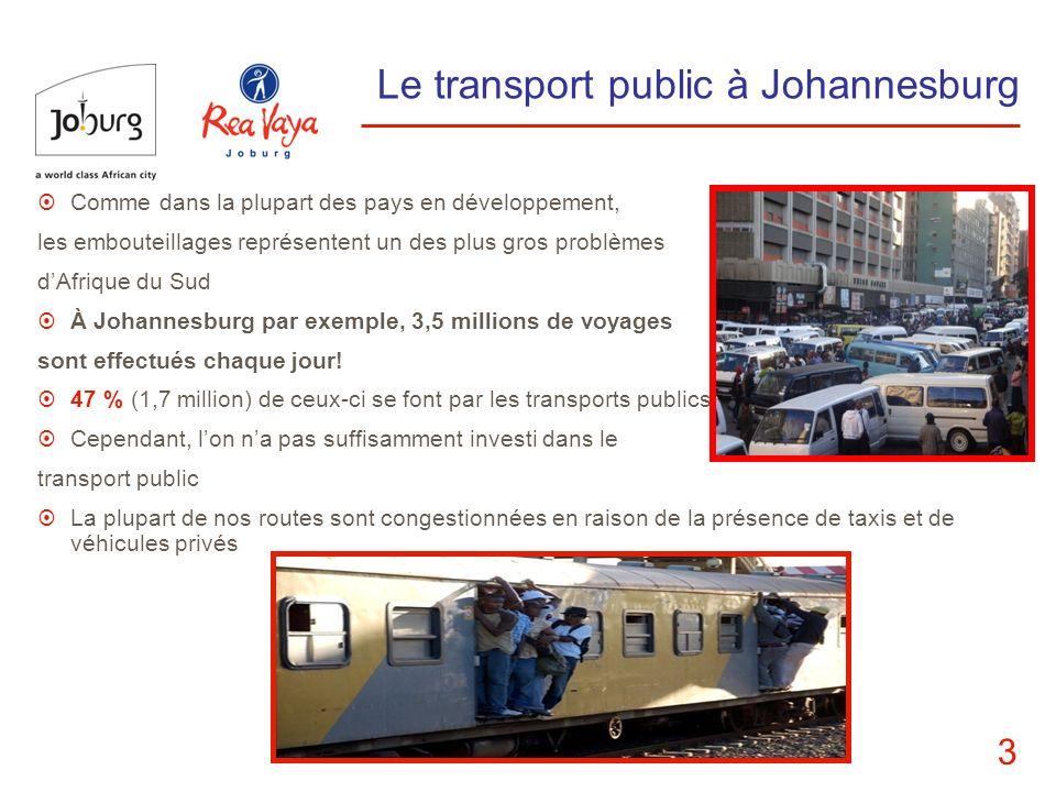 3 Le transport public à Johannesburg Comme dans la plupart des pays en développement, les embouteillages représentent un des plus gros problèmes dAfri