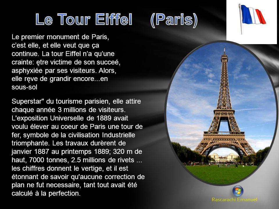 Rascarachi Emanuel. Le premier monument de Paris, cest elle, et elle veut que ça continue. La tour Eiffel na quune crainte: ętre victime de son succeé