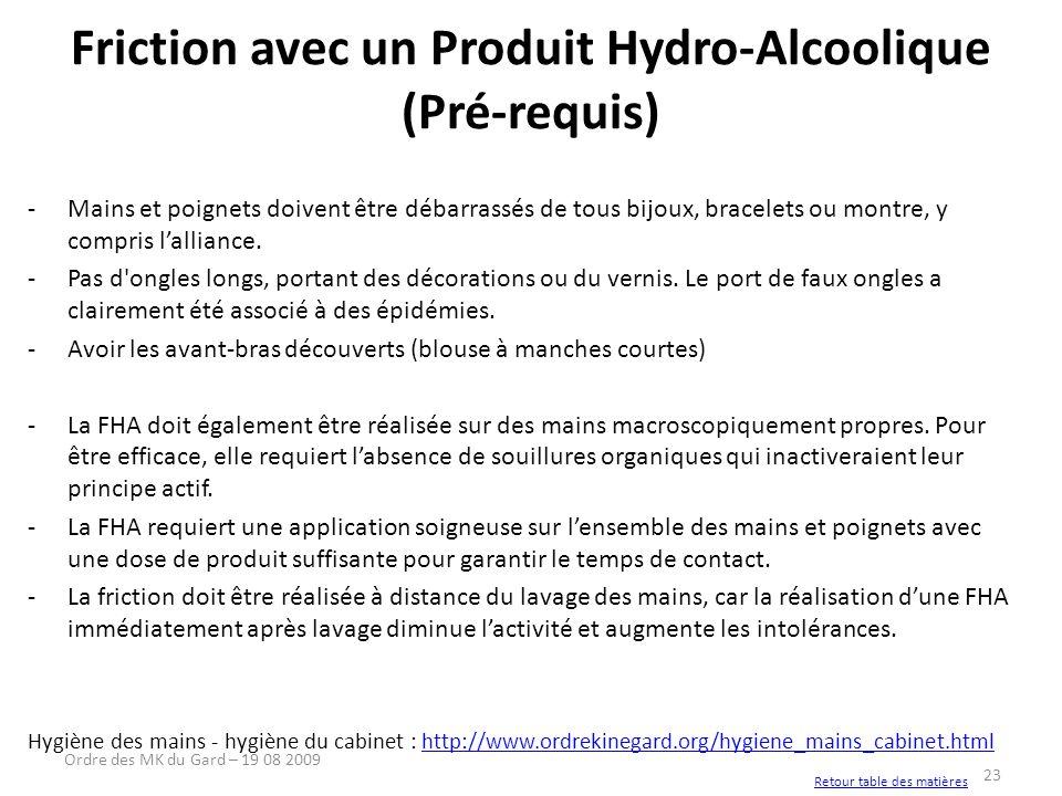 23 Friction avec un Produit Hydro-Alcoolique (Pré-requis) -Mains et poignets doivent être débarrassés de tous bijoux, bracelets ou montre, y compris l