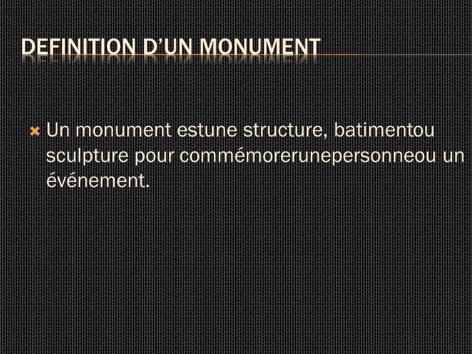 Un monument estune structure, batimentou sculpture pour commémorerunepersonneou un événement.