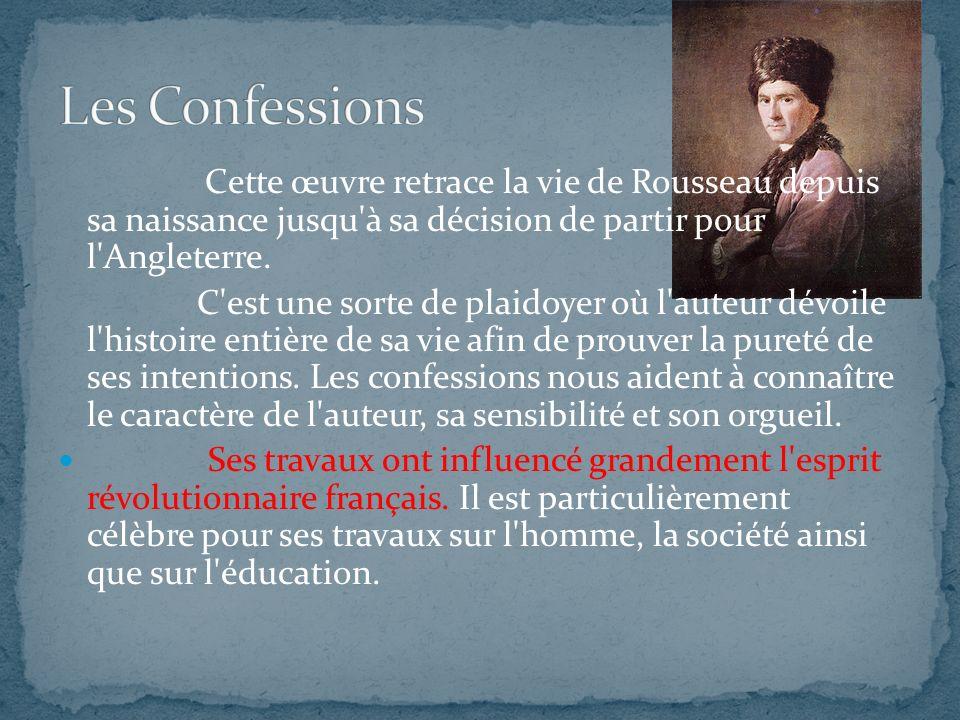 En littérature:- Rousseau est la source du romantisme.