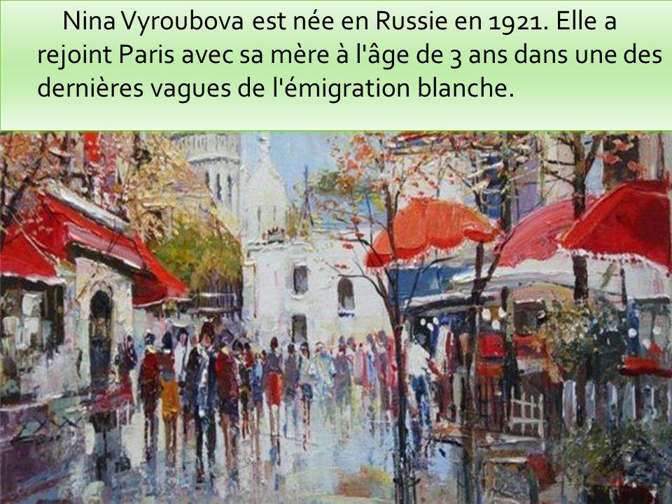 Nina Vyroubova est née en Russie en 1921.