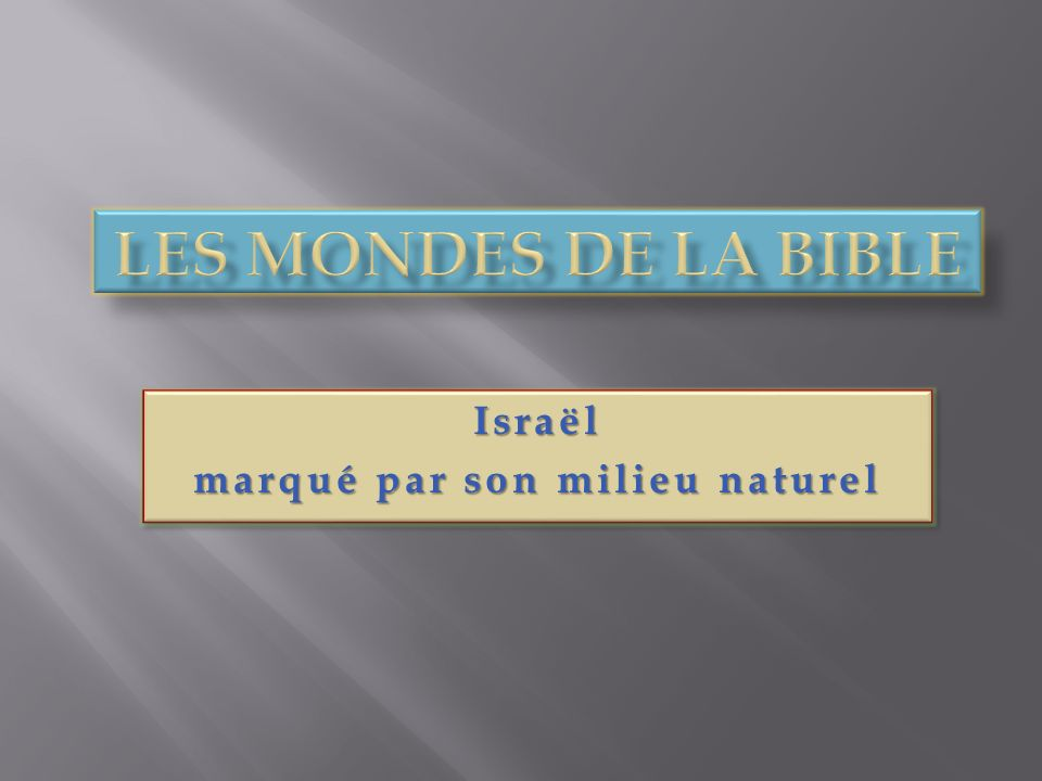 Israël marqué par son milieu naturel Israël