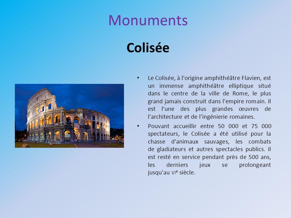 Monuments Colisée Le Colisée, à l'origine amphithéâtre Flavien, est un immense amphithéâtre elliptique situé dans le centre de la ville de Rome, le pl