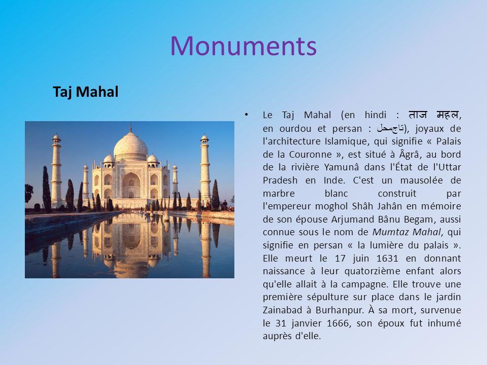 Monuments Le Taj Mahal (en hindi :, en ourdou et persan : تاج محل ), joyaux de l'architecture Islamique, qui signifie « Palais de la Couronne », est s