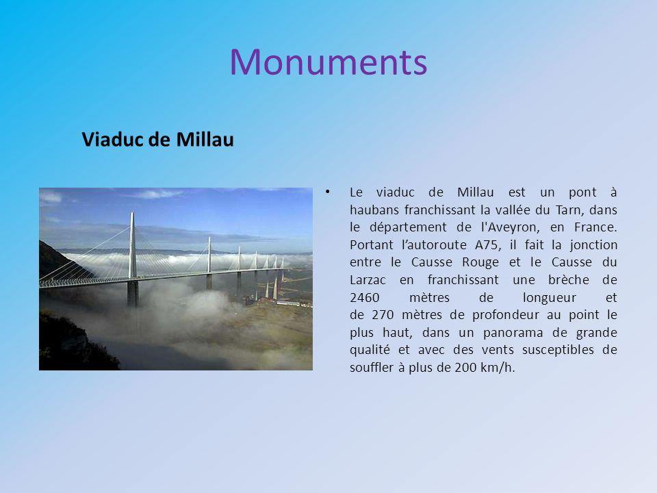 Monuments Le viaduc de Millau est un pont à haubans franchissant la vallée du Tarn, dans le département de l'Aveyron, en France. Portant lautoroute A7