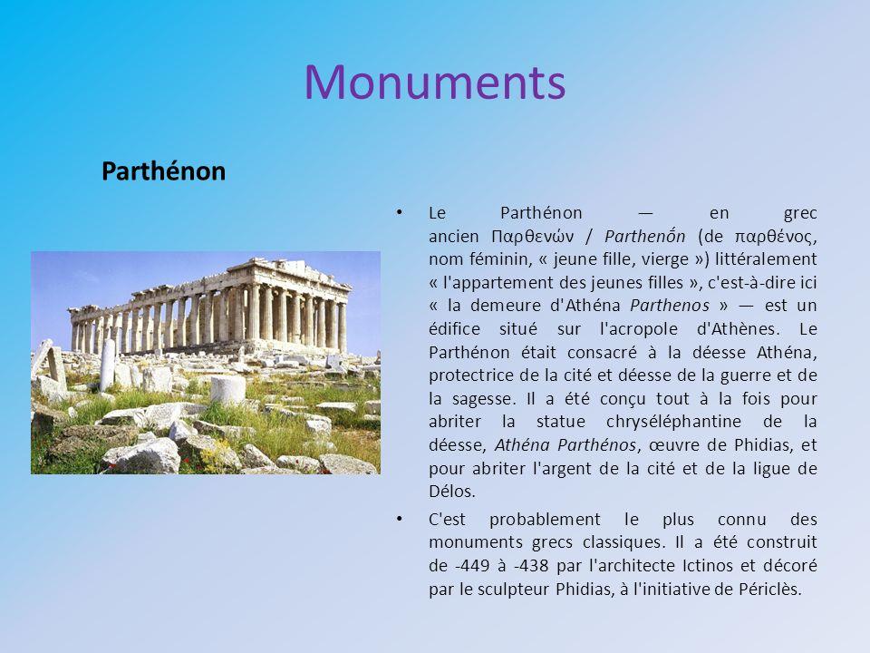 Monuments Le Parthénon en grec ancien Παρθενών / Parthenn (de παρθένος, nom féminin, « jeune fille, vierge ») littéralement « l'appartement des jeunes