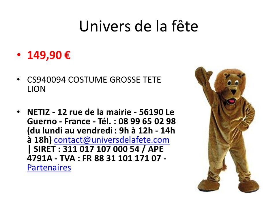 Univers de la fête 149,90 CS940094 COSTUME GROSSE TETE LION NETIZ - 12 rue de la mairie - 56190 Le Guerno - France - Tél.