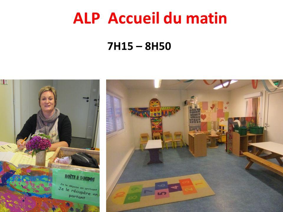 ALP Accueil du matin 7H15 – 8H50
