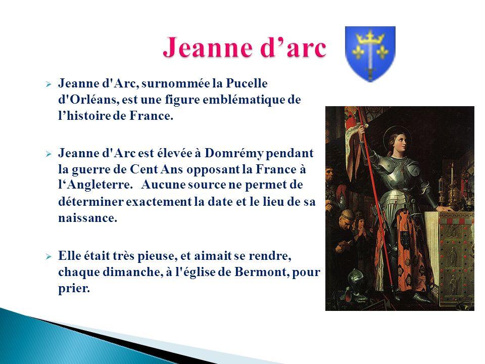 Jeanne d'Arc, surnommée la Pucelle d'Orléans, est une figure emblématique de lhistoire de France. Jeanne d'Arc est élevée à Domrémy pendant la guerre