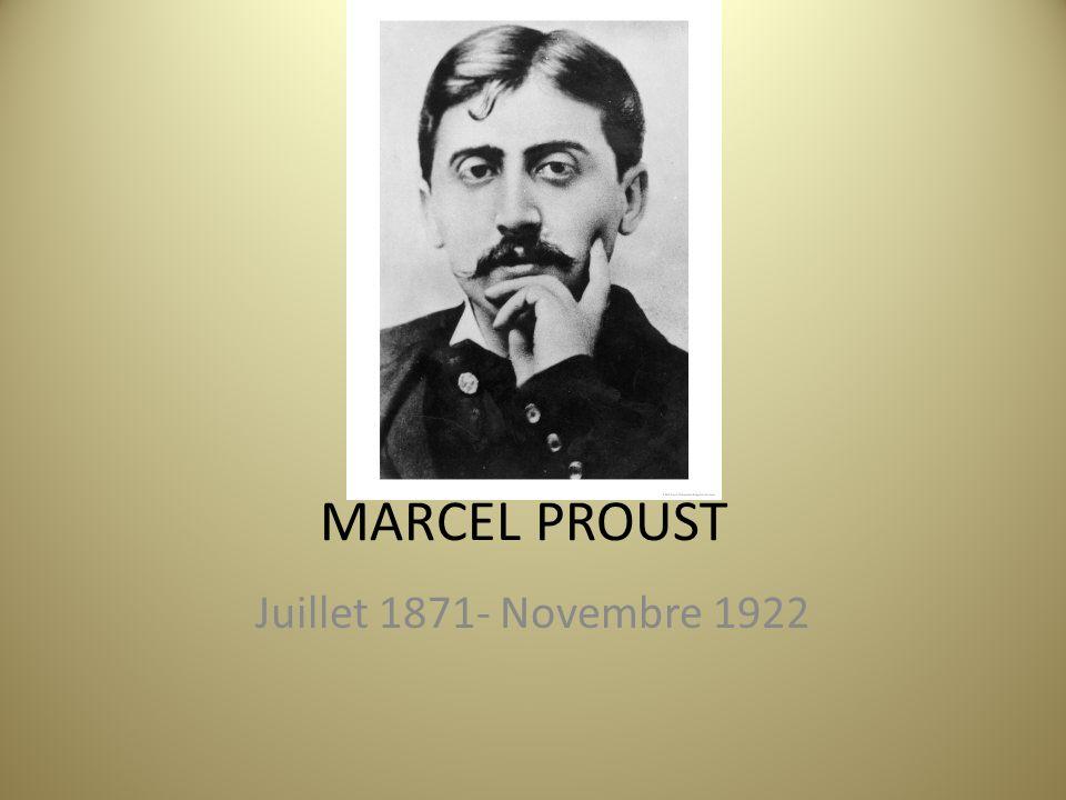 MARCEL PROUST Juillet 1871- Novembre 1922