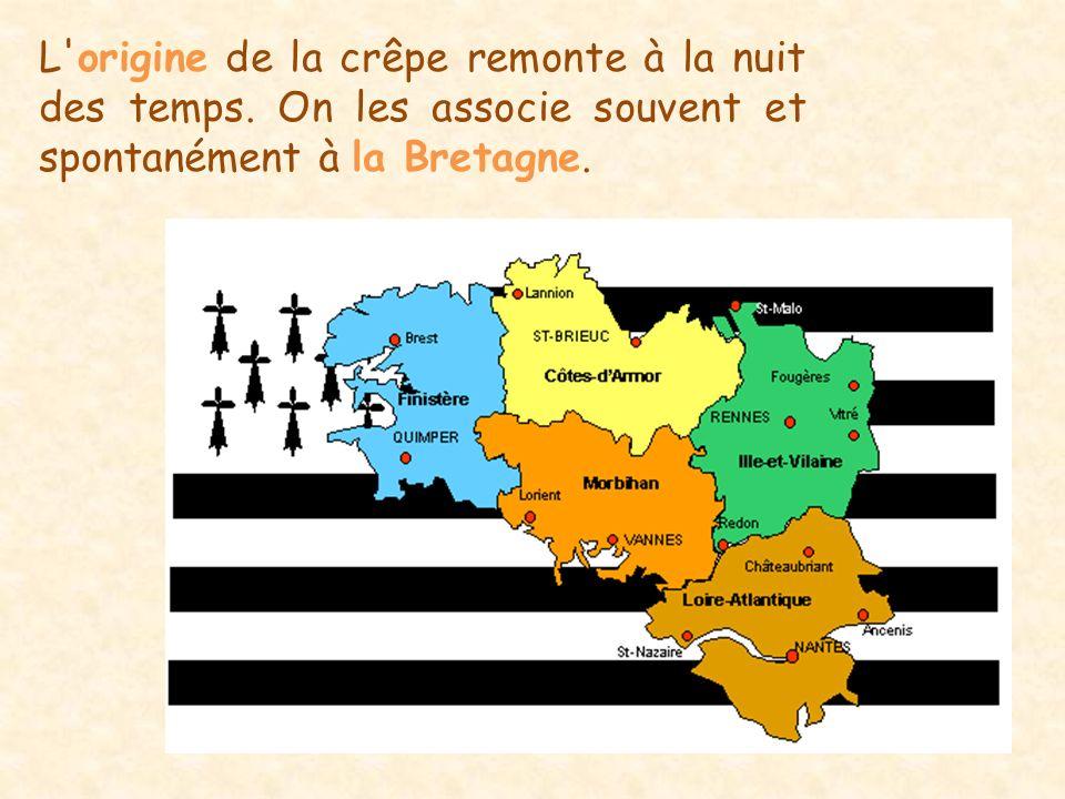 L'origine de la crêpe remonte à la nuit des temps. On les associe souvent et spontanément à la Bretagne.