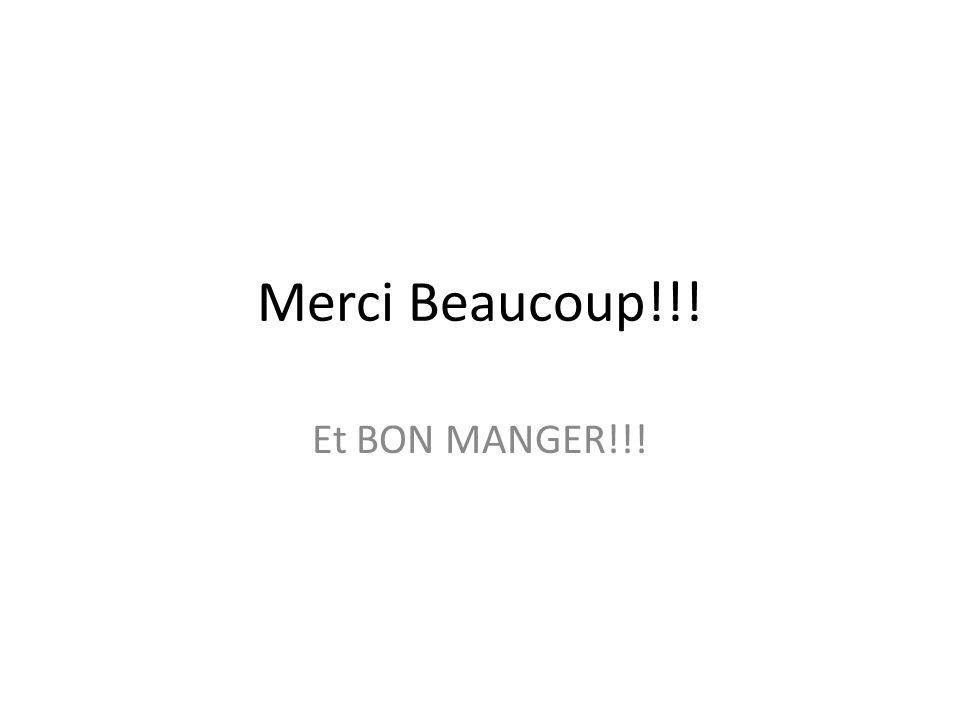 Merci Beaucoup!!! Et BON MANGER!!!
