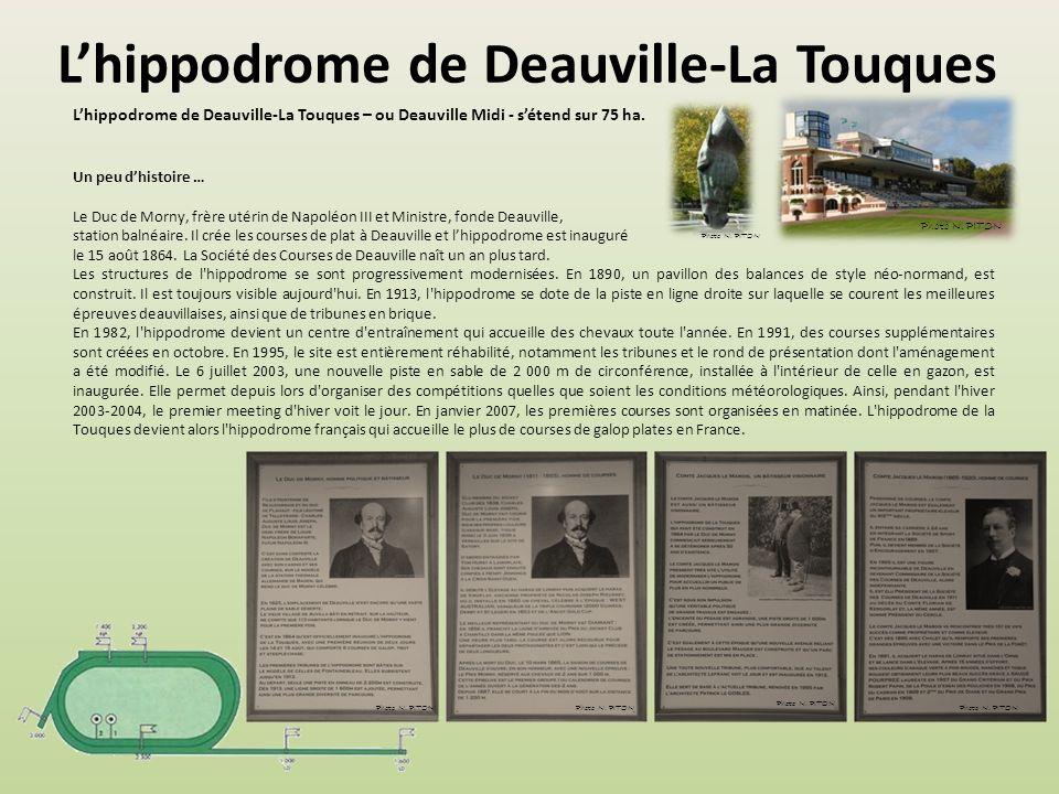 Lhippodrome de Deauville-Clairefontaine Lhippodrome de Deauville s'étend sur 70 ha dont 15 ha de pistes en gazon sur les bords de la Touques. Il accue