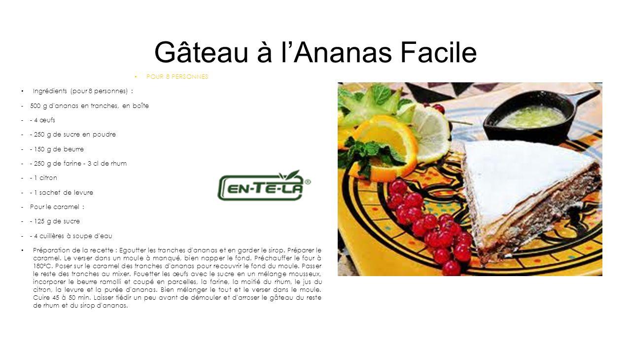 Gâteau à lAnanas Facile POUR 8 PERSONNES Ingrédients (pour 8 personnes) : -500 g d'ananas en tranches, en boîte -- 4 œufs -- 250 g de sucre en poudre
