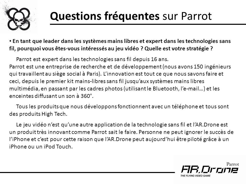 Questions fréquentes sur Parrot En tant que leader dans les systèmes mains libres et expert dans les technologies sans fil, pourquoi vous êtes-vous in