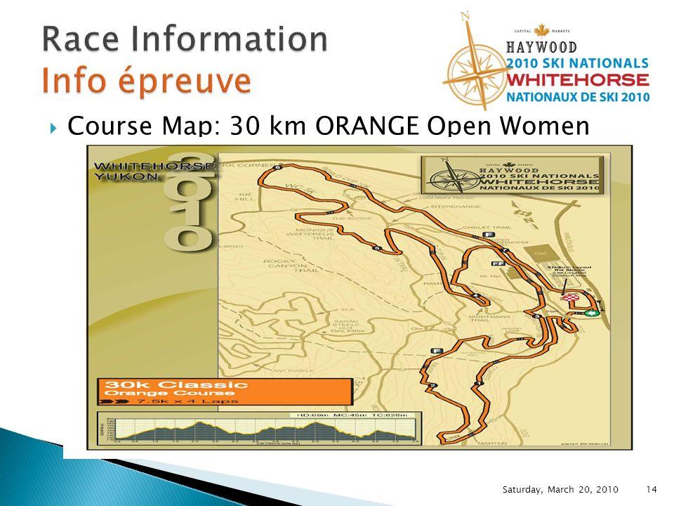 Course Map: 30 km ORANGE Open Women Saturday, March 20, 2010 14