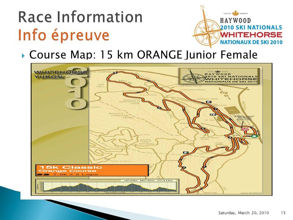 Course Map: 15 km ORANGE Junior Female Saturday, March 20, 2010 15