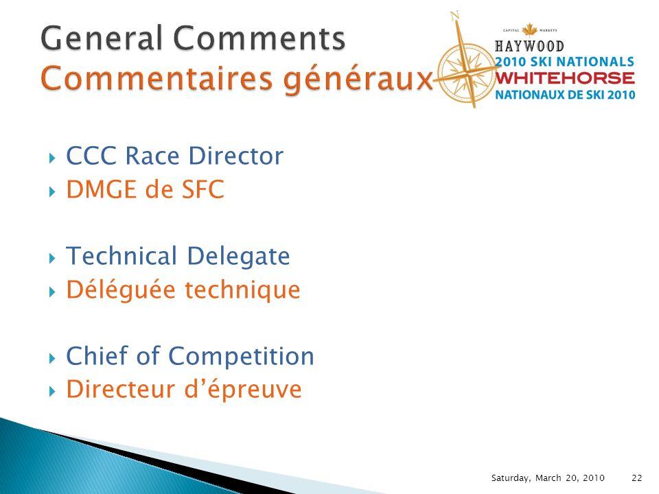 CCC Race Director DMGE de SFC Technical Delegate Déléguée technique Chief of Competition Directeur dépreuve Saturday, March 20, 2010 22