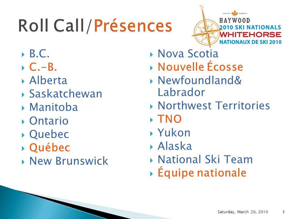 B.C. C.-B. Alberta Saskatchewan Manitoba Ontario Quebec Québec New Brunswick Nova Scotia Nouvelle Écosse Newfoundland& Labrador Northwest Territories