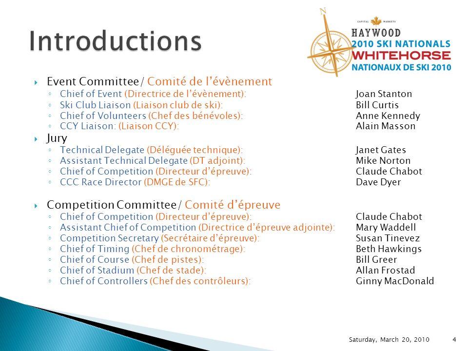Event Committee/ Comité de lévènement Chief of Event ( Directrice de lévènement) : Joan Stanton Ski Club Liaison (Liaison club de ski): Bill Curtis Ch
