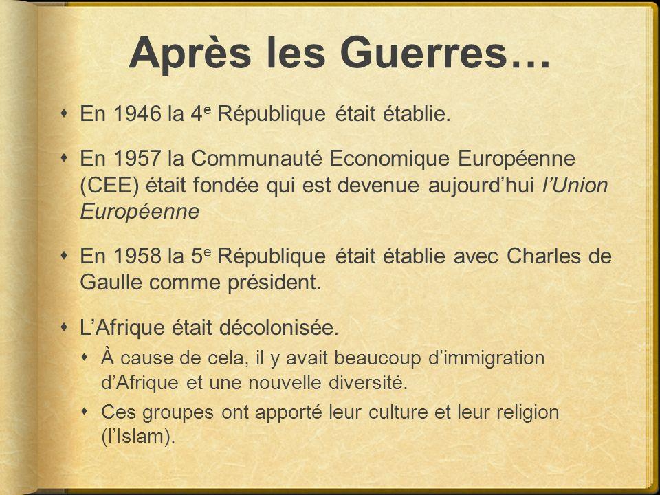 Après les Guerres… En 1946 la 4 e République était établie. En 1957 la Communauté Economique Européenne (CEE) était fondée qui est devenue aujourdhui
