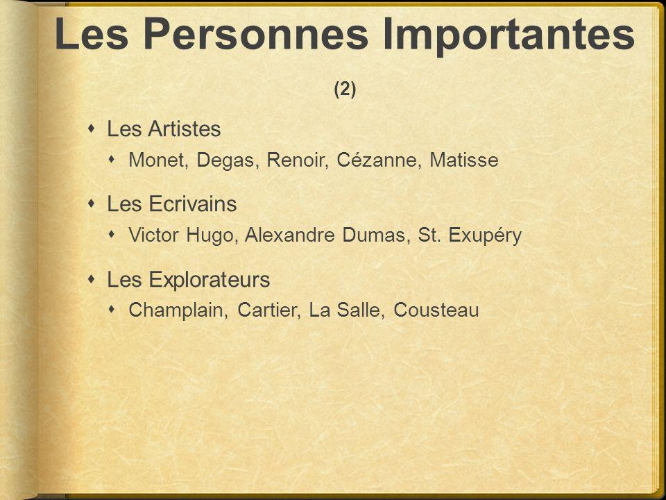Les Personnes Importantes (2) Les Artistes Monet, Degas, Renoir, Cézanne, Matisse Les Ecrivains Victor Hugo, Alexandre Dumas, St. Exupéry Les Explorat
