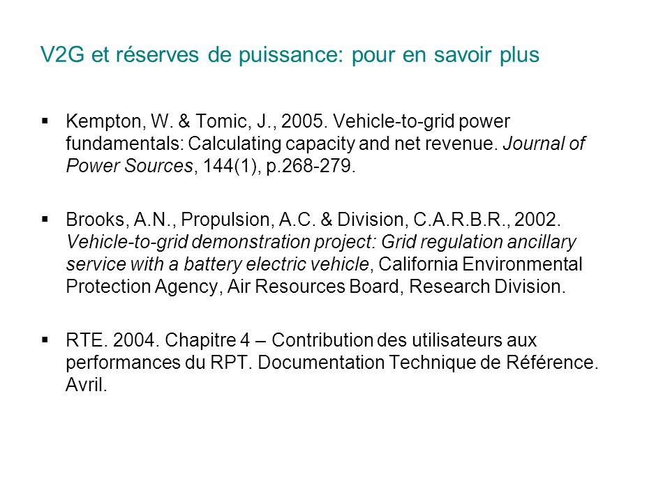 V2G et réserves de puissance: pour en savoir plus Kempton, W. & Tomic, J., 2005. Vehicle-to-grid power fundamentals: Calculating capacity and net reve