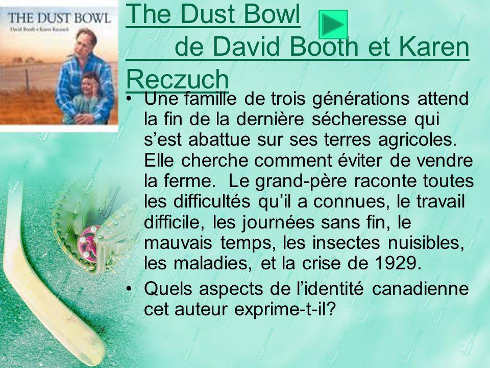 The Dust Bowl de David Booth et Karen Reczuch Une famille de trois générations attend la fin de la dernière sécheresse qui sest abattue sur ses terres