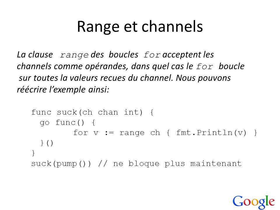 Range et channels La clause range des boucles for acceptent les channels comme opérandes, dans quel cas le for boucle sur toutes la valeurs recues du
