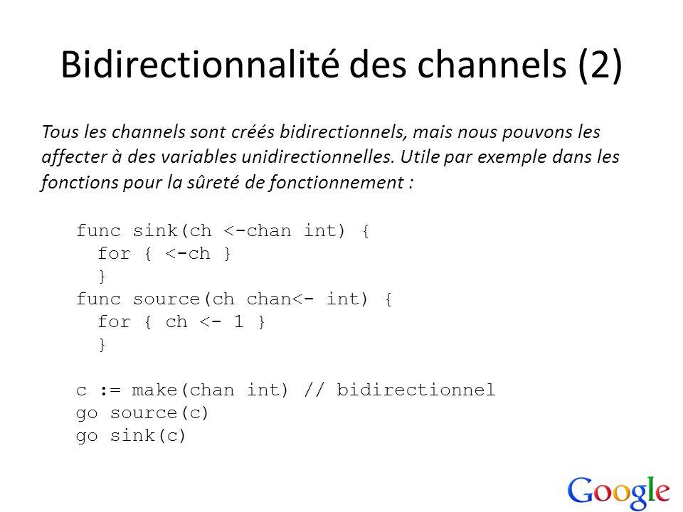 Bidirectionnalité des channels (2) Tous les channels sont créés bidirectionnels, mais nous pouvons les affecter à des variables unidirectionnelles. Ut