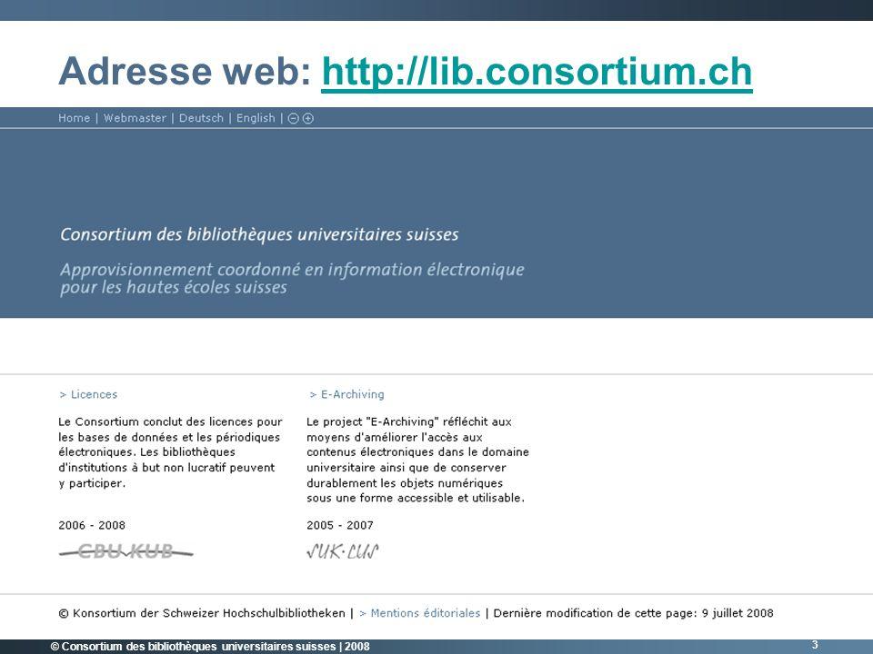 © Consortium des bibliothèques universitaires suisses | 2008 4