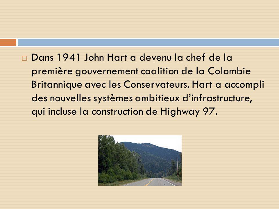 Dans 1941 John Hart a devenu la chef de la première gouvernement coalition de la Colombie Britannique avec les Conservateurs.