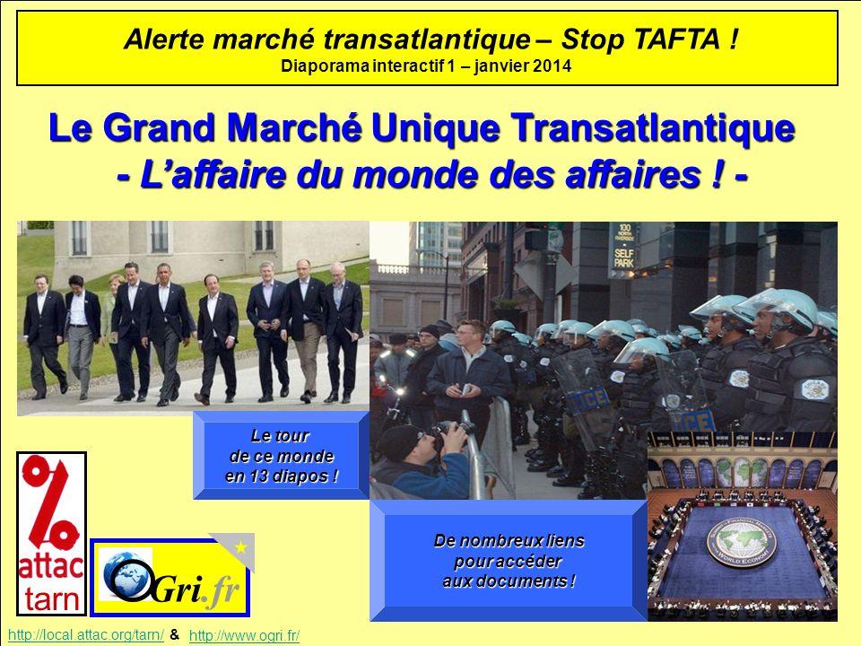 Le Grand Marché Unique Transatlantique - Laffaire du monde des affaires ! - Gri.fr tarn http://local.attac.org/tarn/http://local.attac.org/tarn/ & htt