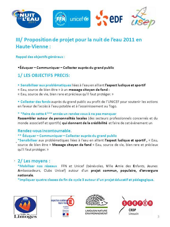 .. III/ Proposition de projet pour la nuit de leau 2011 en Haute-Vienne : Rappel des objectifs généraux : Éduquer – Communiquer – Collecter auprès du