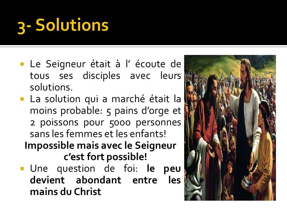 Le Seigneur était à l écoute de tous ses disciples avec leurs solutions.