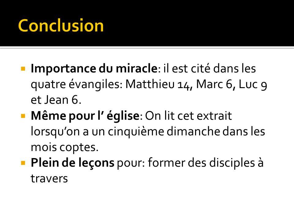 Importance du miracle: il est cité dans les quatre évangiles: Matthieu 14, Marc 6, Luc 9 et Jean 6.