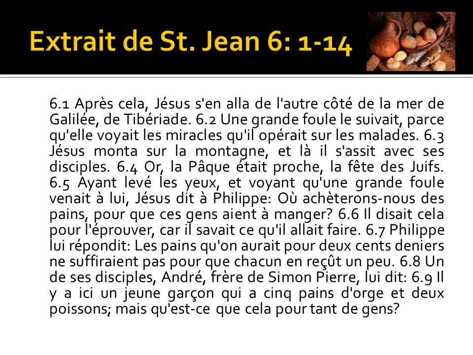 6.1 Après cela, Jésus s en alla de l autre côté de la mer de Galilée, de Tibériade.