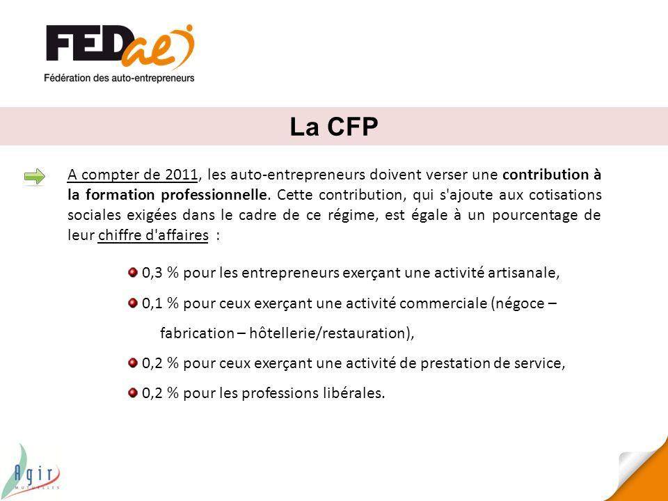La CFP A compter de 2011, les auto-entrepreneurs doivent verser une contribution à la formation professionnelle. Cette contribution, qui s'ajoute aux