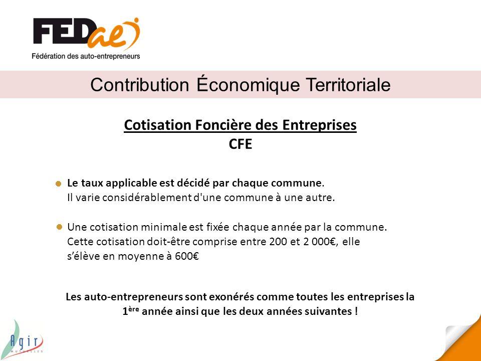 Contribution Économique Territoriale Cotisation Foncière des Entreprises CFE Le taux applicable est décidé par chaque commune. Il varie considérableme