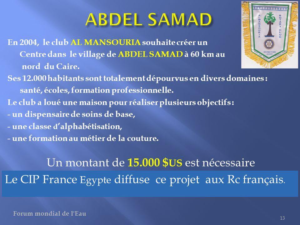 En 2004, le club AL MANSOURIA souhaite créer un Centre dans le village de ABDEL SAMAD à 60 km au nord du Caire. Ses 12.000 habitants sont totalement d