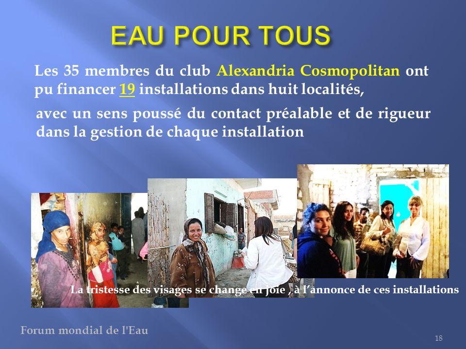 18 Les 35 membres du club Alexandria Cosmopolitan ont pu financer 19 installations dans huit localités, avec un sens poussé du contact préalable et de