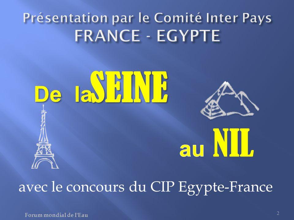 De la SEINE Forum mondial de l'Eau 2 NIL avec le concours du CIP Egypte-France