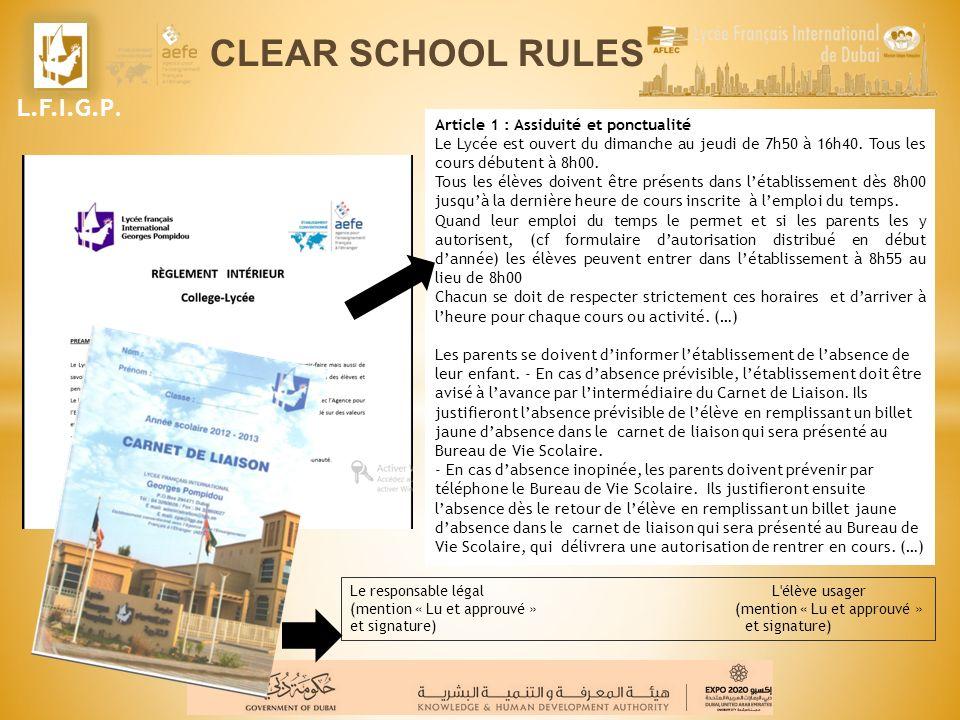 L.F.I.G.P. CLEAR SCHOOL RULES Article 1 : Assiduité et ponctualité Le Lycée est ouvert du dimanche au jeudi de 7h50 à 16h40. Tous les cours débutent à