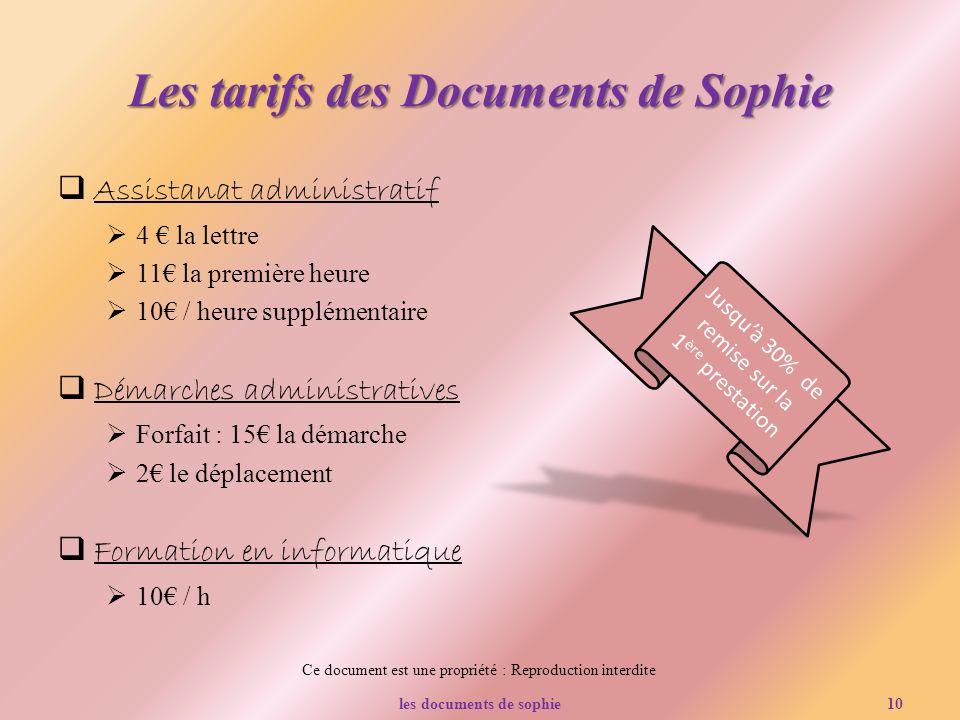 Ce document est une propriété : Reproduction interdite Les tarifs des Documents de Sophie Assistanat administratif 4 la lettre 11 la première heure 10