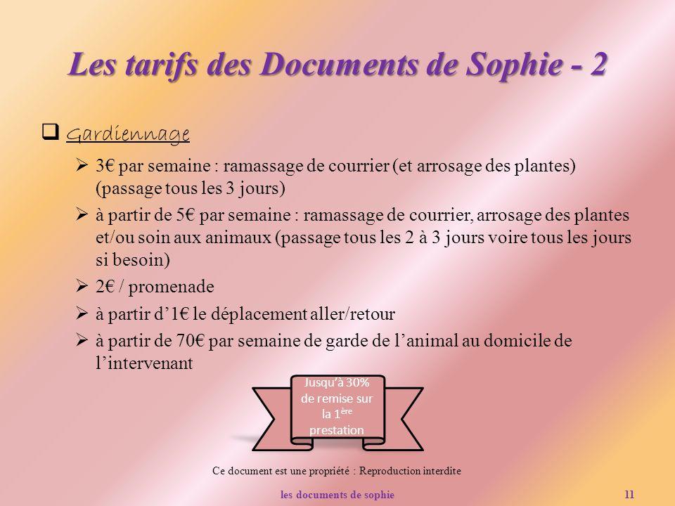 Ce document est une propriété : Reproduction interdite Les tarifs des Documents de Sophie - 2 Gardiennage 3 par semaine : ramassage de courrier (et ar