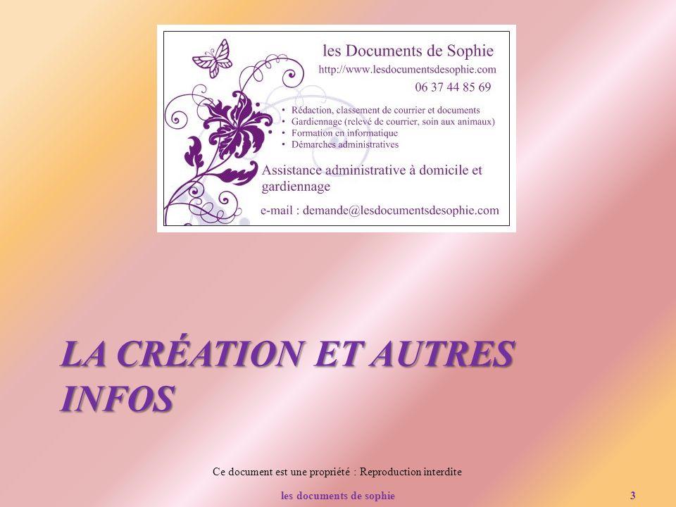 Ce document est une propriété : Reproduction interdite LA CRÉATION ET AUTRES INFOS les documents de sophie3