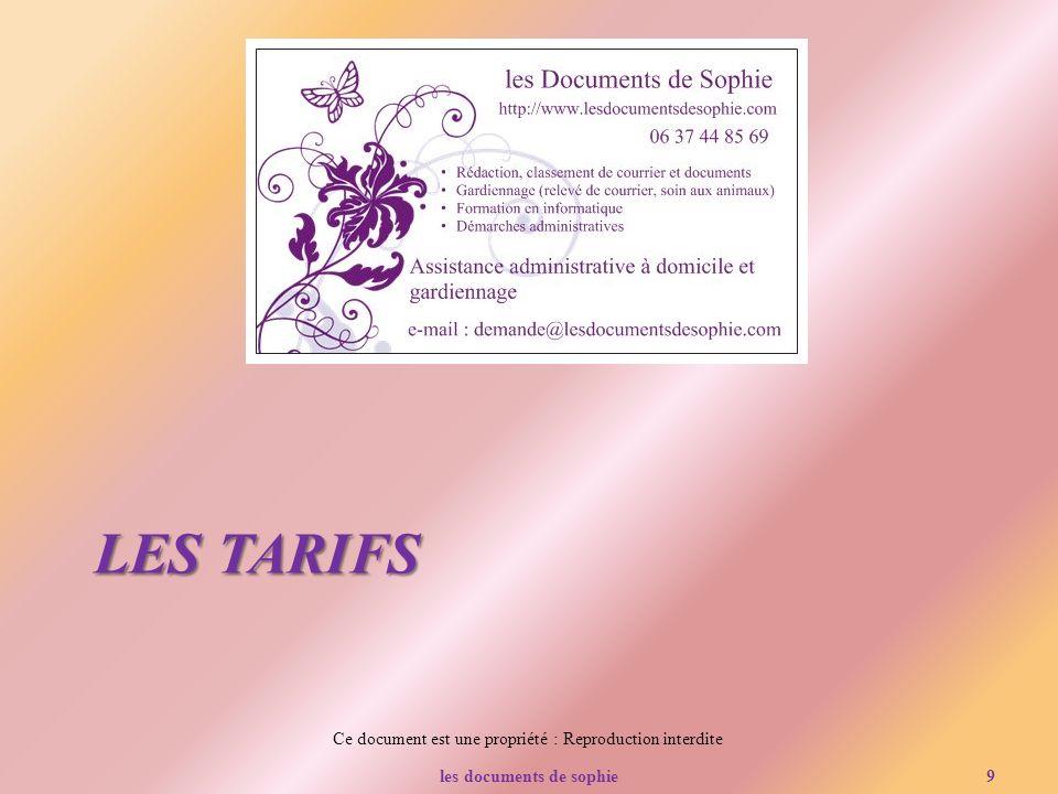 Ce document est une propriété : Reproduction interdite LES TARIFS les documents de sophie9