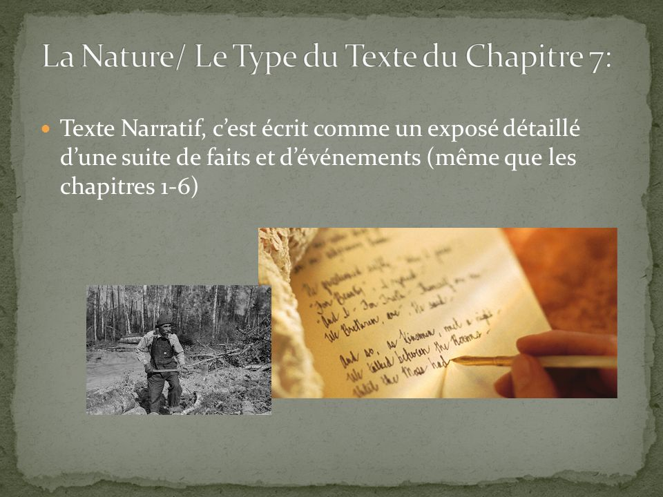 Texte Narratif, cest écrit comme un exposé détaillé dune suite de faits et dévénements (même que les chapitres 1-6)