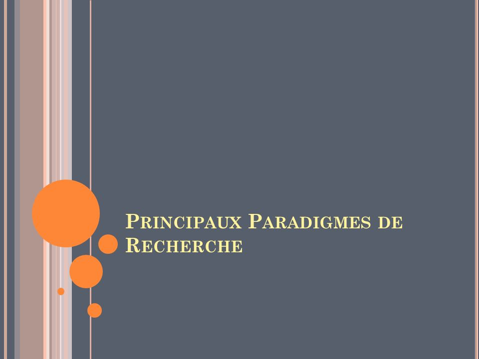 P RINCIPAUX P ARADIGMES DE R ECHERCHE